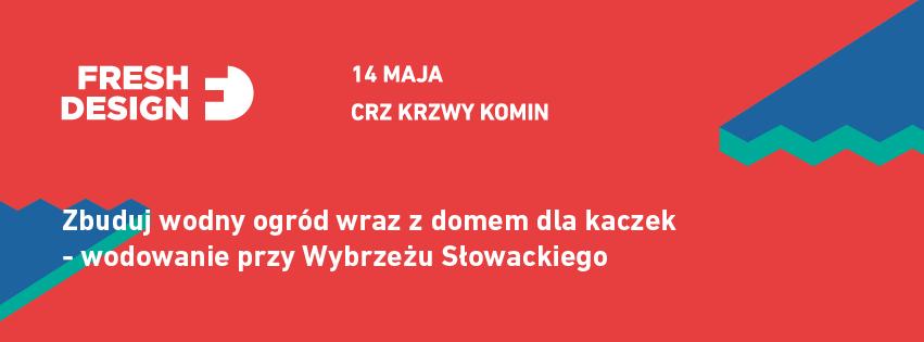 Zbuduj wodny ogród wraz z domem dla kaczek - Fundacja OnWater.pl oraz Centrum Rozwoju Zawodowego Krzywy Komin